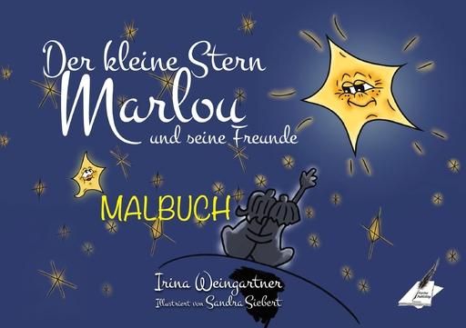 Irina Weingartner & Sandra Siebert - Irina Weingartner & Sandra Siebert - Der kleine Stern Marlou und seine Freunde