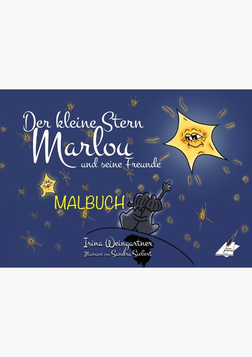 Irina Weingartner & Sandra Siebert - Der kleine Stern Marlou und seine Freunde