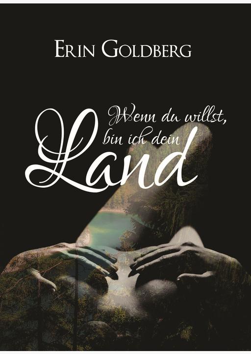 Goldberg, Erin - Wenn du willst, bin ich dein Land