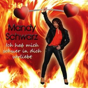Mandy Schwarz - Mandy Schwarz - Ich hab mich schwer in dich verliebt