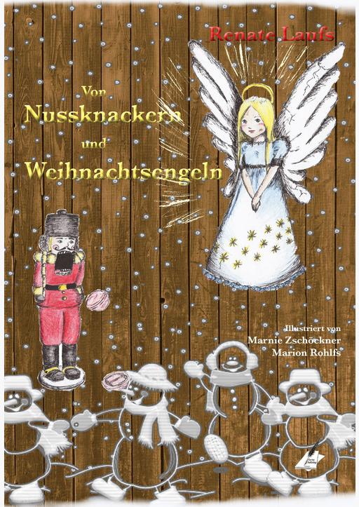 Laufs, Renate - Von Nussknackern und Weihnachtsengeln