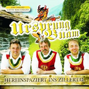 Ursprung Buam - Hereinspaziert ins Zillertal