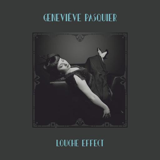 Genevieve Pasquier - Louche Effect