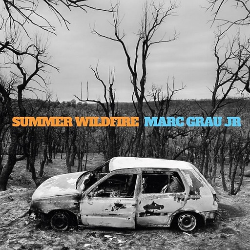 Marc Grau JR - Summer Wildfire