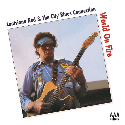 Louisiana Red & The City Blues Connection - World on Fire
