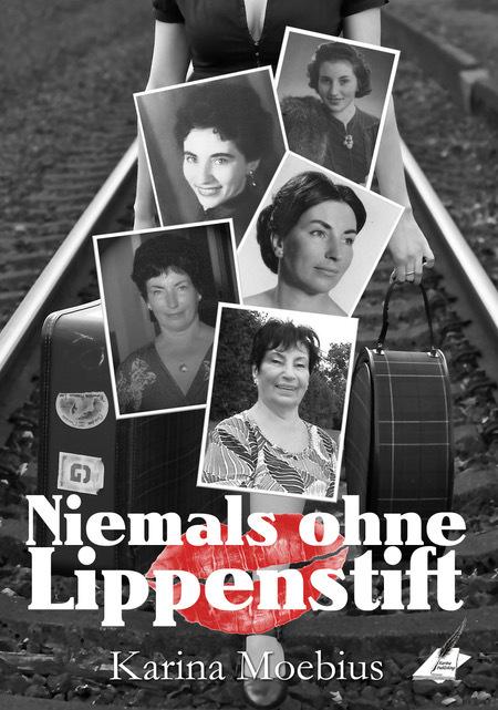 Moebius, Karina - Moebius, Karina - Niemals ohne Lippenstift