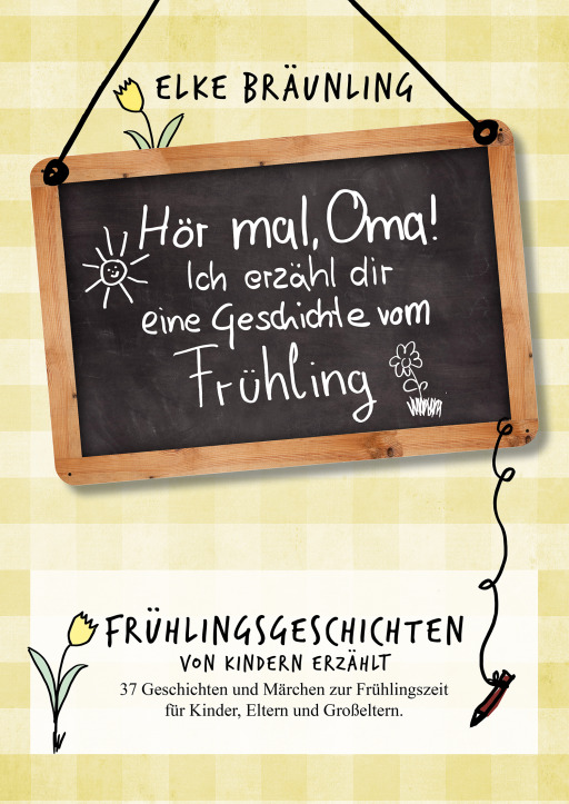 Bräunling, Elke - Frühlingsgeschichten - Hör mal, Oma! Ich erzähle dir eine Geschichte