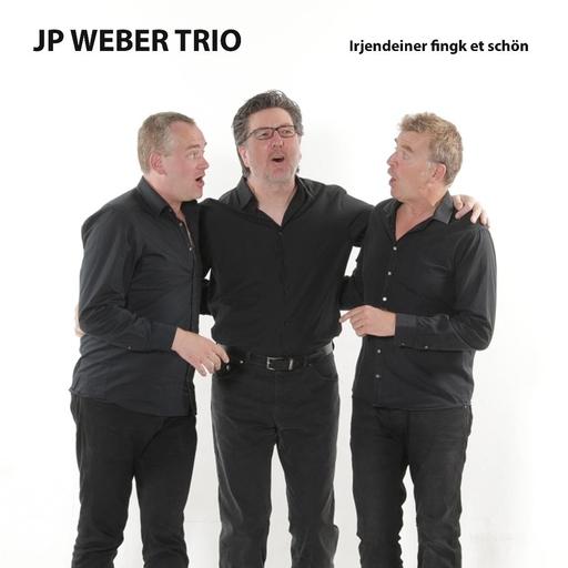 JP Weber Trio - JP Weber Trio - Irjendeiner fingk et schön