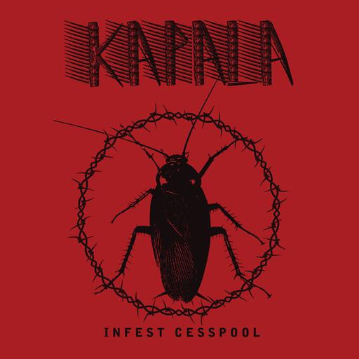 Kapala - Kapala - Infest Cesspool