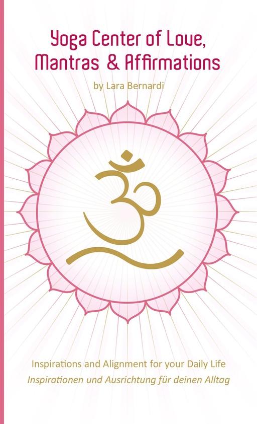 Bernardi,Lara - Bernardi,Lara - Yoga Center of Love - Yoga Zentrum der Liebe