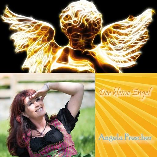 Angela Prescher - Angela Prescher - Der kleine Engel