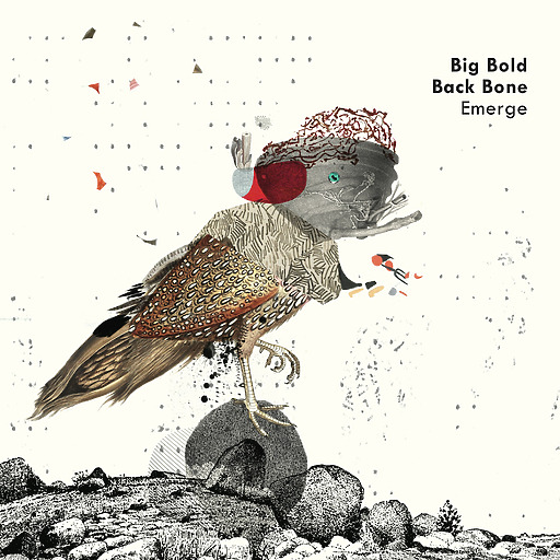 Big Bold Back Bone - Emerge