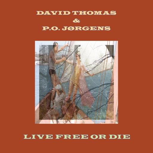 David Thomas & P.O. Jørgens - David Thomas & P.O. Jørgens - Live Free or Die