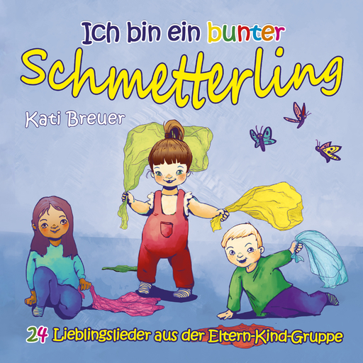 Breuer, Kati - Breuer, Kati - Ich bin ein bunter Schmetterling