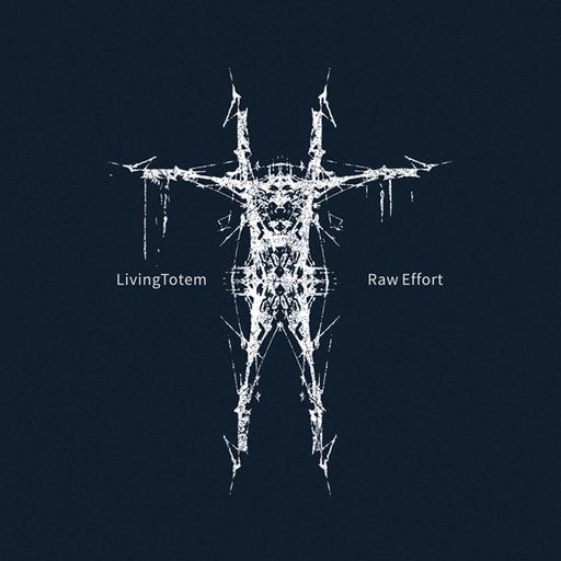 Livingtotem - Livingtotem - Raw Effort