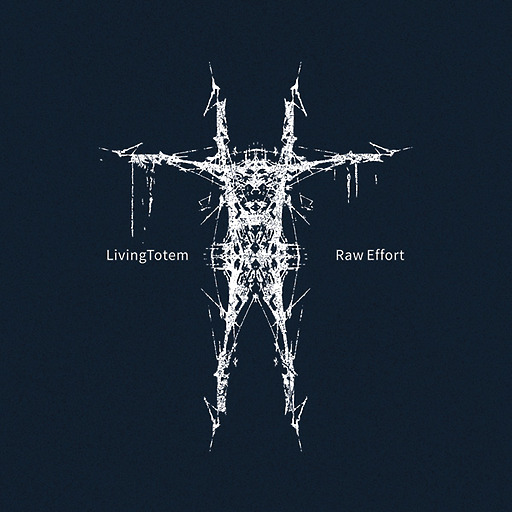 Livingtotem - Raw Effort