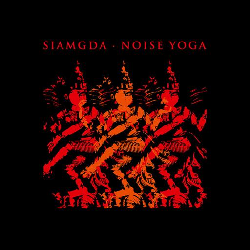 Siamgda - Siamgda - Noise Yoga