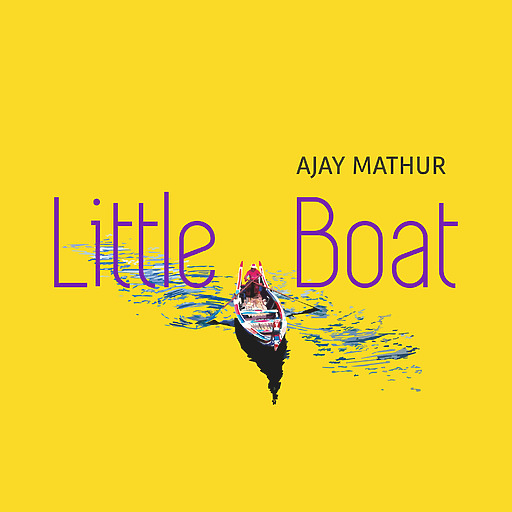 Ajay Mathur - Little Boat