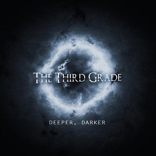 The Third Grade - The Third Grade - Deeper, Darker