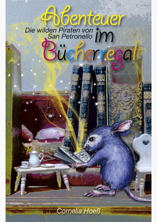 Hoeß, Cornelia - Abenteuer im Bücherregal