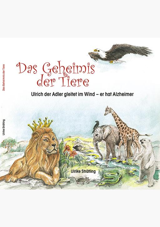 Strätling, Ulrike - Das Geheimnis der Tiere