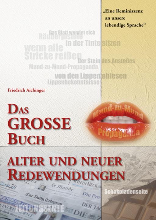 Aichinger, Friedrich - Das grosse Buch Alter und Neuer Redewendungen