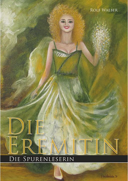 Waeber, Rolf - Die Eremitin