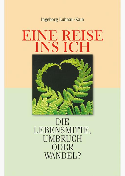 Lubnau-Kain, Ingeborg - Eine Reise ins Ich