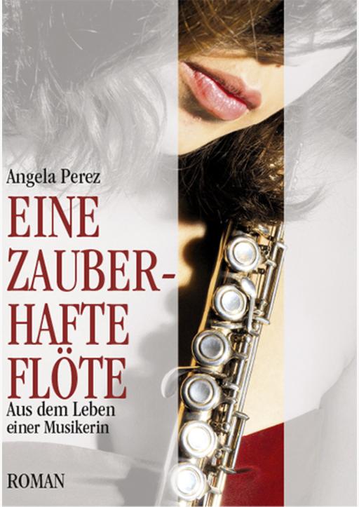 Perez, Angela - Eine zauberhafte Flöte