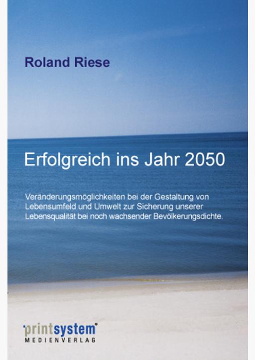 Riese, Roland - Erfolgreich ins Jahr 2050