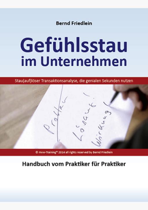 Friedlein, Bernd - Gefühlsstau im Unternehmen