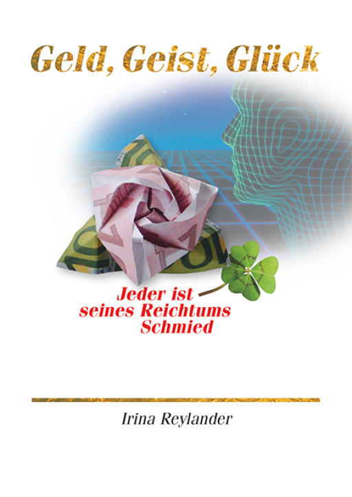Reylander, Irina - Geld, Geist, Glück