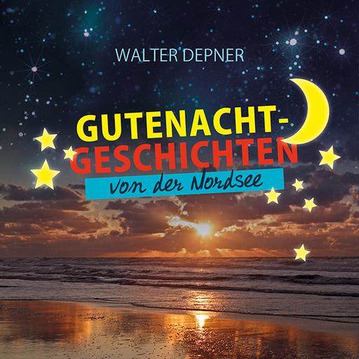 Depner, Walter - Depner, Walter - Gutenachtgeschichten von der Nordsee