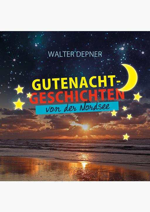 Depner, Walter - Gutenachtgeschichten von der Nordsee
