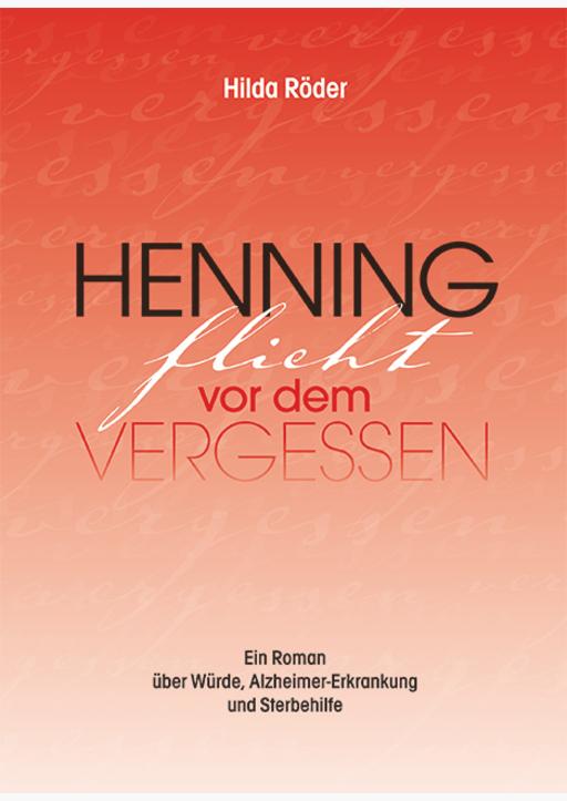 Röder, Hilda - Henning flieht vor dem Vergessen