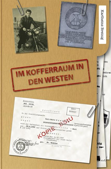 Breinig, Karlheinz - Breinig, Karlheinz - Im Kofferraum in den Westen