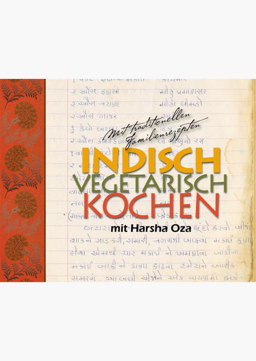 Oza, Harsha - Indisch, vegetarisch kochen mit Harsha Oza