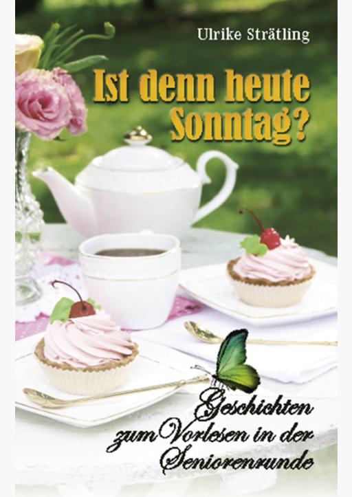 Strätling, Ulrike - Ist denn heute Sonntag?