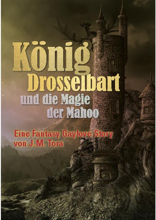 Tora, J. M. - König Drosselbart und die Magie der Mahoo
