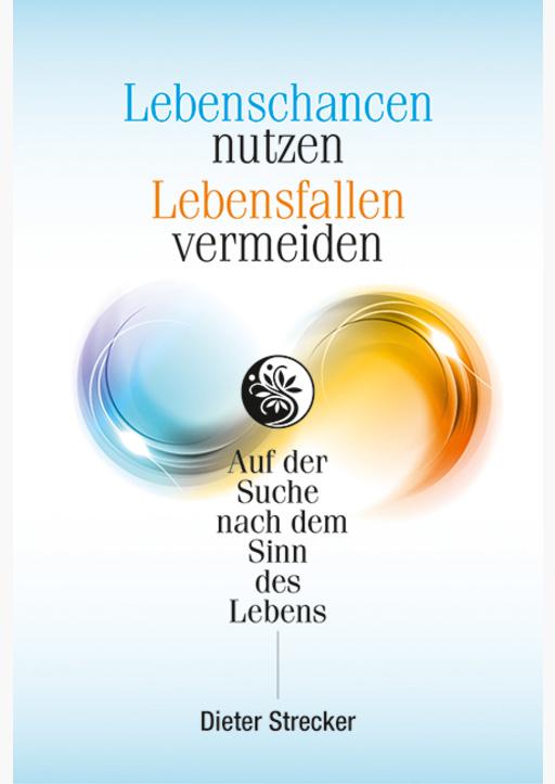 Strecker, Dieter - Lebenschancen nutzen - Lebensfallen vermeiden
