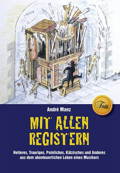Manz, André - Manz, André - Mit allen Registern