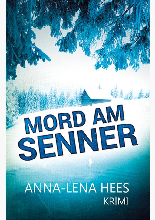 Hees, Anna-Lena - Mord am Senner