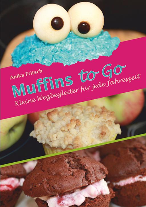 Fritsch, Anika - Muffins to Go