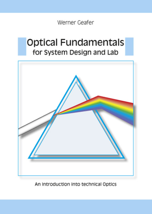 Geafer, Werner - Optical Fundamentals for System Design and Lab
