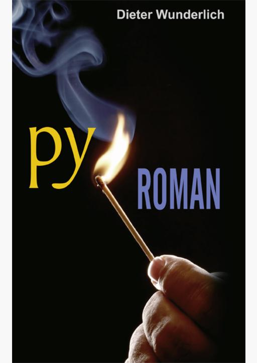 Wunderlich, Dieter / Kurz, Peter / Müller, Thomas - Pyroman