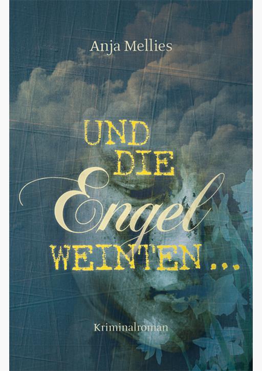 Mellies, Anja - Und die Engel weinten