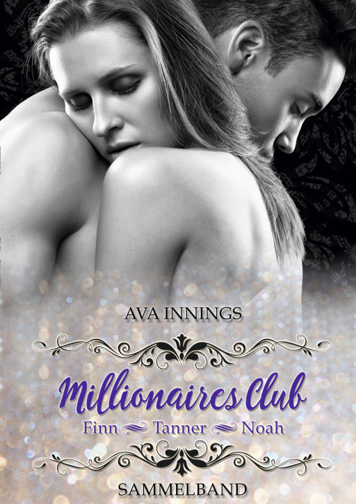 Innings, Ava - Sammelband Millionaires Club - Finn|Tanner|Noah