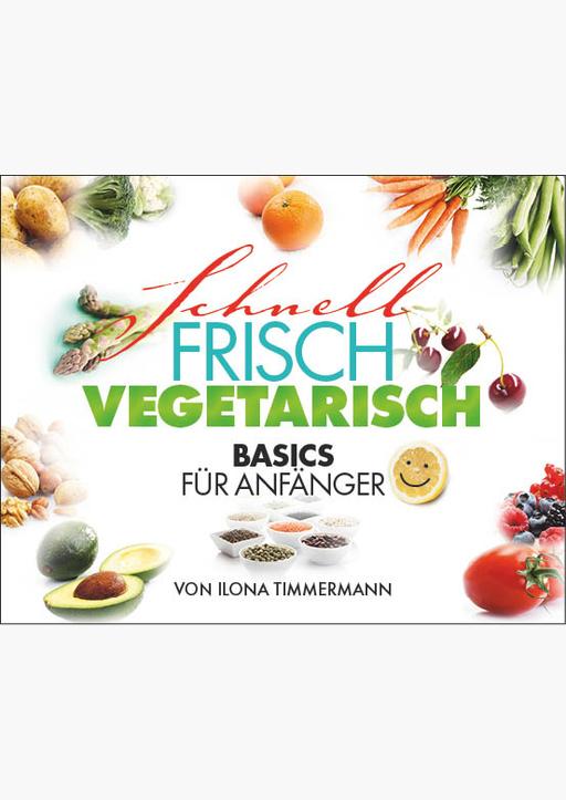 Timmermann, Ilona - Schnell Frisch Vegetarisch