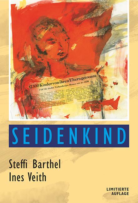 Veith, Ines / Barthel, Steffi - Veith, Ines / Barthel, Steffi - Seidenkind