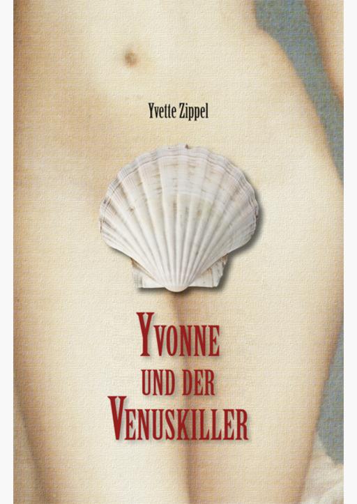 Zippel, Yvette - Yvonne und der Venuskiller